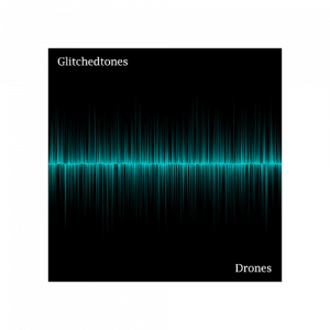 Glitchedtones Drones
