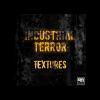 Industrial Terror - Textures