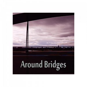 Around Bridges - Ambiences