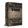 Torturing Wood